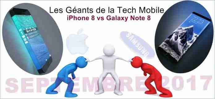 Apple iPhone 8 Vs Samsung Galaxy Note 8 Septembre 2017