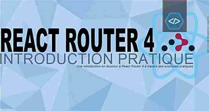 React Router 4 -Introduction Pratique
